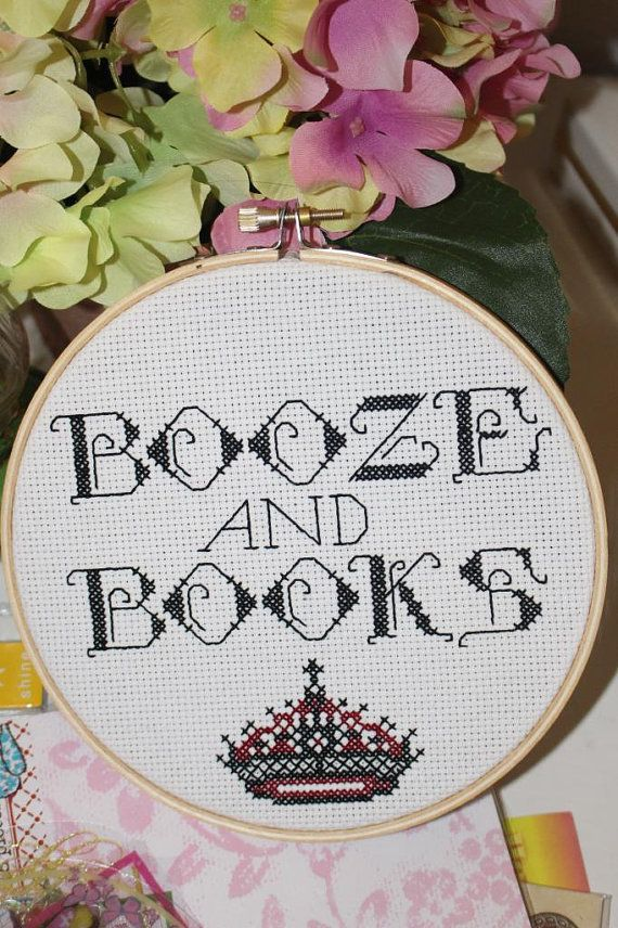 Ha, perfect! Hey, I found this really awesome Etsy listing at https://www.etsy.com/listing/215660903/booze-and-books-cross-stitch-hoop