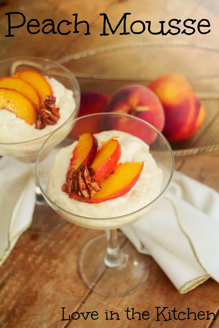 Love in the Kitchen: Peach Mousse #foodieextravaganza Light, creamy, sweet and filled with peaches, this old-fashioned dessert is perfect for a hot summer night!