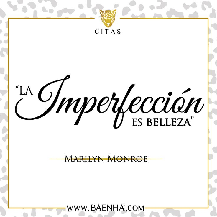 """""""La imperfección es belleza"""".- Marilyn Monroe"""