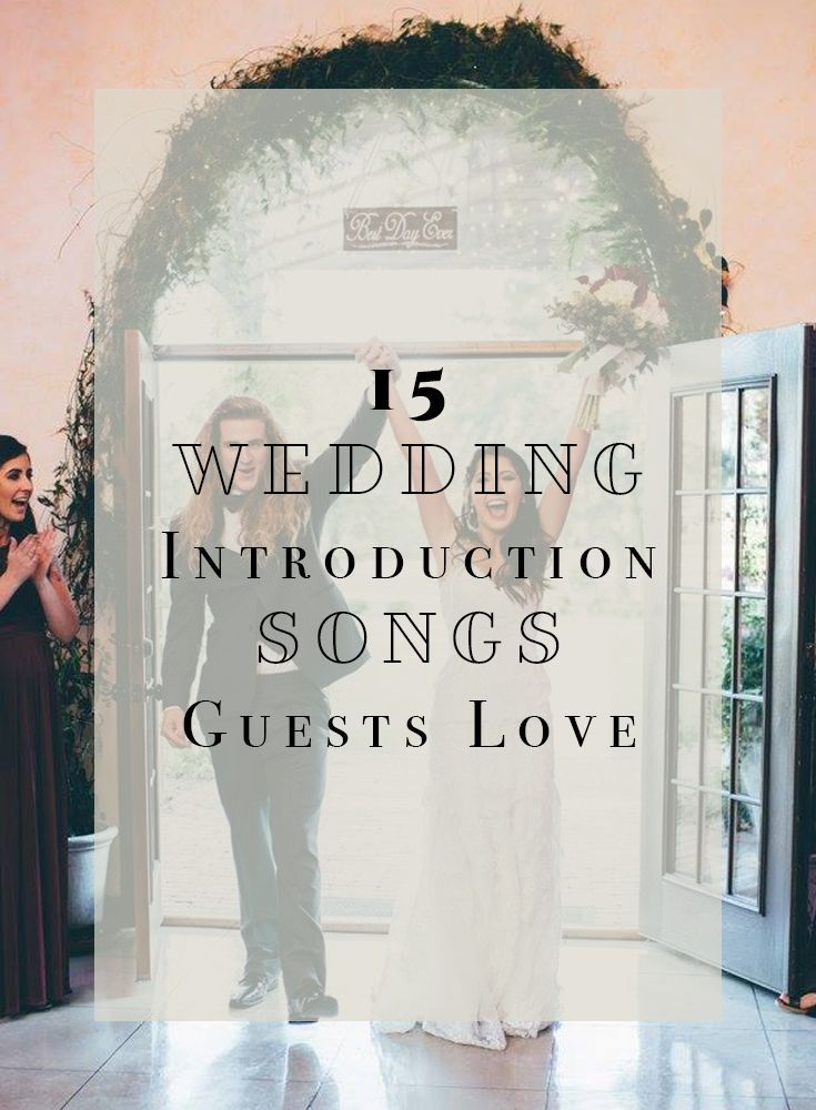 This Week S Blog Is All About Making Your Grand Entrance Into Your Wedding Recep Wedding Introduction Songs Reception Entrance Songs Bridal Party Entrance Song