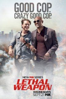 Lethal Weapon (2016 - )  TV show based on the popular 'Lethal Weapon' films in which a slightly unhinged cop is partnered with a veteran detective trying to maintain a low stress level in his life.