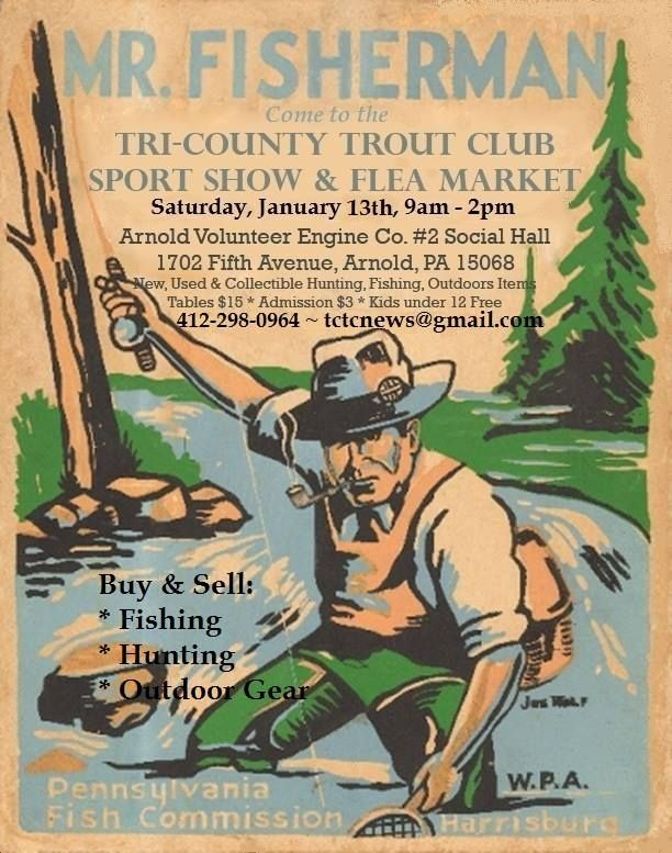 The 2018 fishing and hunting show season will soon be under way. Our season opener will be at the Tri-County Trout Club Flea Market on January 13, 2018, Arnold, PA.