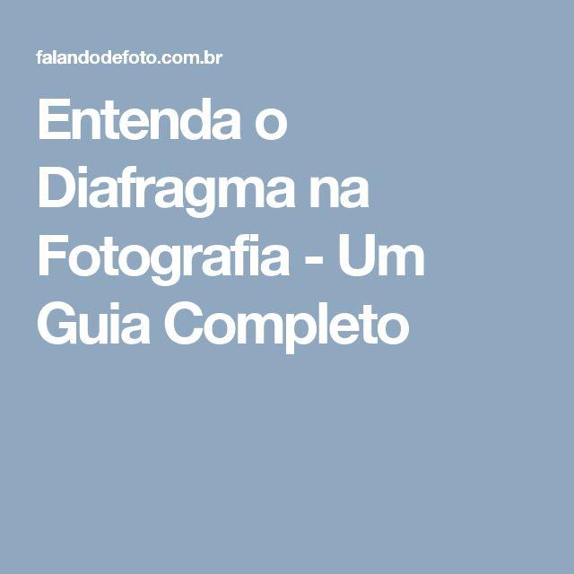 Entenda o Diafragma na Fotografia - Um Guia Completo