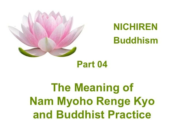 The Meaning of Nam Myo Ho Renge Kyo and Buddhist Practice