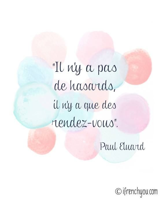there are no coincidences, only encounters-Paul Éluard