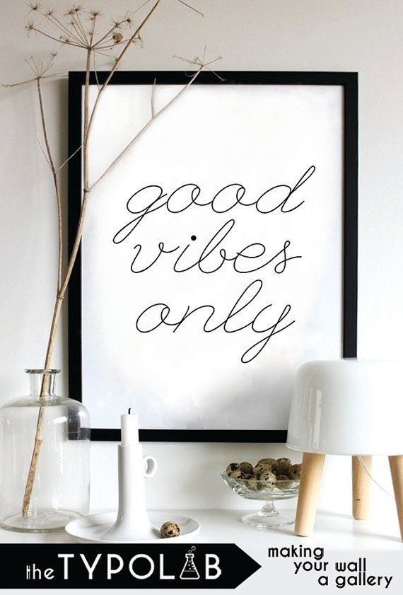 Good Vibes Only / typography print poster / motivational quote / inspirational home art /gallery wall poster / black and white, No. 74