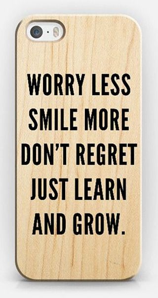 worry less, smile more, don't regret, just learn and grow #quote
