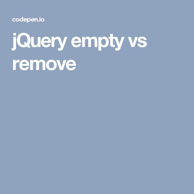 jQuery empty vs remove