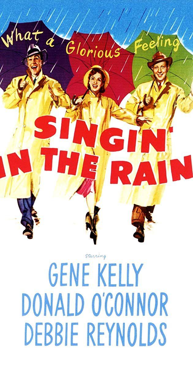 Singin In The Rain 1952 Imdb Singin In The Rain Gene Kelly The Rain Movie