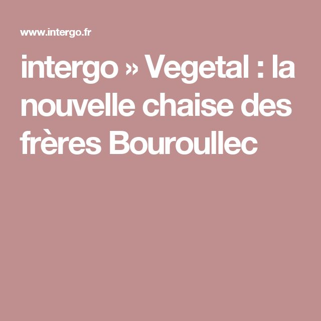 intergo » Vegetal : la nouvelle chaise des frères Bouroullec