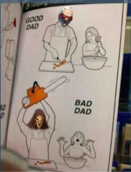 Good Dad: Soldier:76 , Bad Dad: Reaper xD