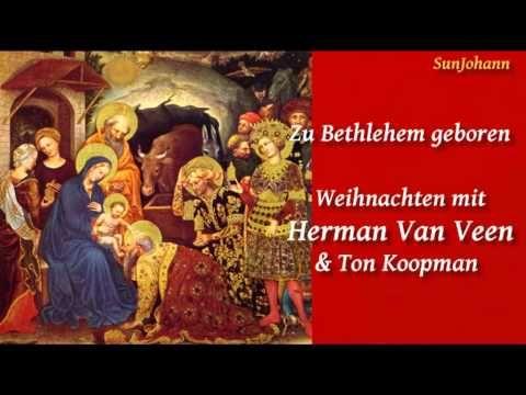 ▶ Zu Bethlehem geboren - Herman Van Veen & Ton Koopman (1995) - YouTube