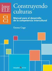 Construyendo culturas: Manual para el desarrollo de la competencia intercultural C1-C2 (Octaedro) *