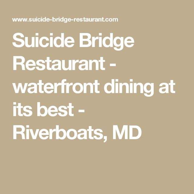 Suicide Bridge Restaurant - waterfront dining at its best - Riverboats, MD