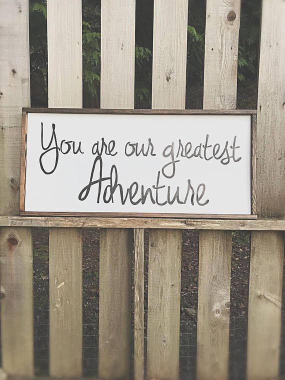 You are our greatest adventure hand painted sign