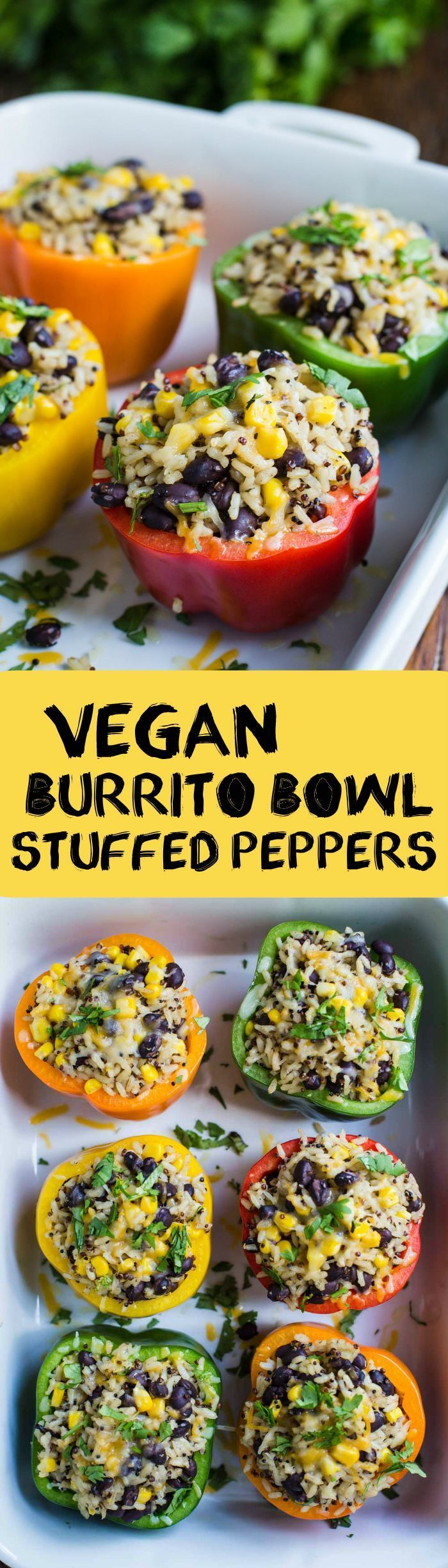 Burrito Bowl Stuffed Peppers- this recipe is VEGAN, super easy to make, and perfect for dinner or leftover lunches!! Something the whole family will love. / vegan dinner / weeknight dinner / clean eating dinner / healthy dinner