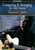 Laurence Juber: Composing and Arranging Solo Guitar: Acoustic Guitar Essentials, Vol. 3 [DVD] [2008]