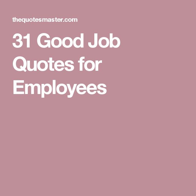 Great Employee Quotes: 17 Best Good Job Quotes On Pinterest