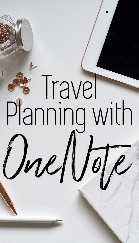 international trip planning with onenote travel around the