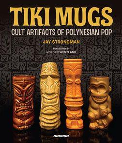 A great book on a tiki essential: Tiki Mugs!