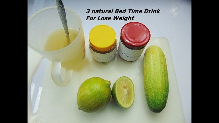 3 natural effective Bed time drink for weight loss -How to lose Weight Naturally 3 natural effective Bed time drink for weight loss -How to lose Weight Naturally  Ingredients: 1 glass water  Ginger slices Lemon slices 1 tsp. honey How to prepare: Include