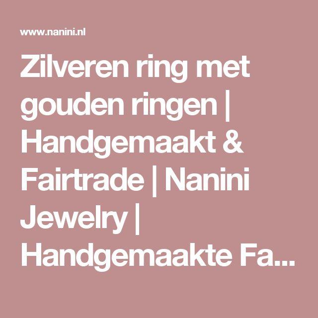 Zilveren ring met gouden ringen   Handgemaakt & Fairtrade   Nanini Jewelry   Handgemaakte Fairtrade Sieraden   Amsterdam