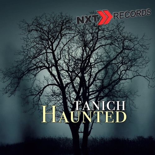 TANICH - HOUNTED (PRERELEASE MIX) by NXT RECORDS (OFFICIAL) on SoundCloud