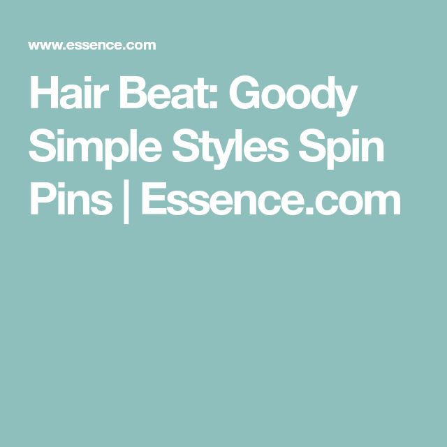 Hair Beat: Goody Simple Styles Spin Pins | Essence.com