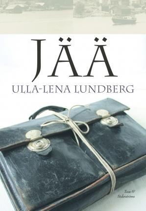 Ulla-Lena Lundberg: Jää  ----odottaa pöydällä avaamista