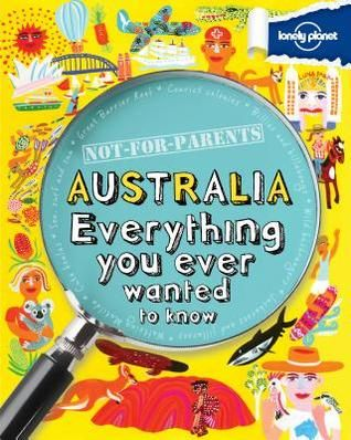 Not for Parents Australia: Everything you ever wanted to know by Janine Scott It is the real, inside story about one of the world's most exciting countries – Australia. Read tales about toothy sharks, giant rocks and snappy crocs, bushranger baddies and explorers galore. Check out cool stories about a famous coat-hanger, underground hotels, a super-fast horse and a very rough race. You'll find flying doctors and flying fruit bats, flesh-eating spiders and thieving convicts
