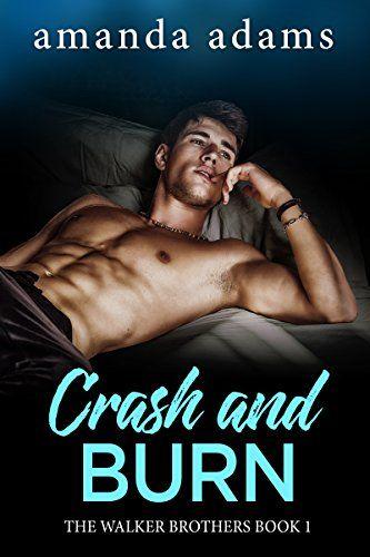 Crash and Burn (The Walker Brothers Book 1) by Amanda Adams https://www.amazon.com/dp/B06Y36TLDH/ref=cm_sw_r_pi_dp_x_axf7ybYPXW7EA