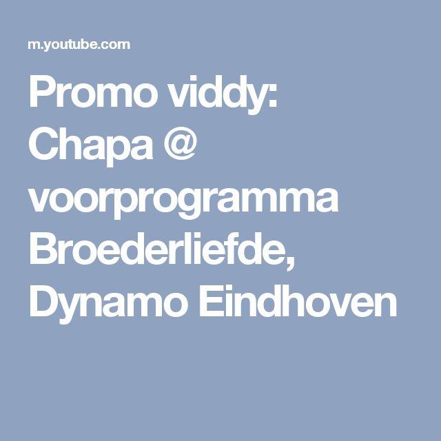 Promo viddy: Chapa @ voorprogramma Broederliefde, Dynamo Eindhoven
