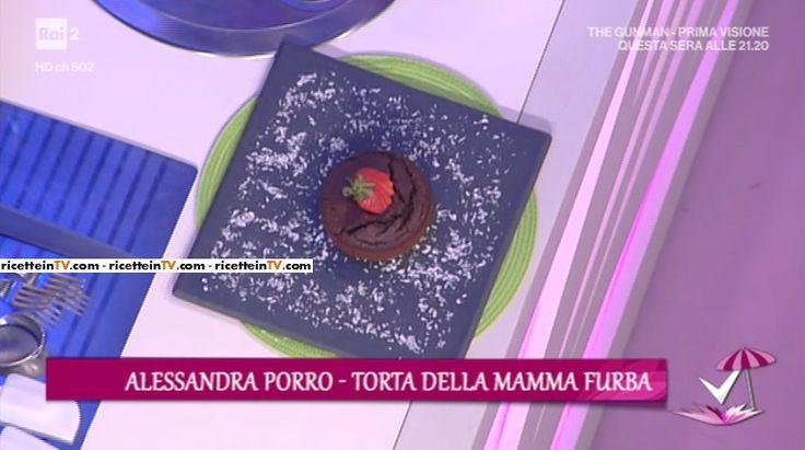 """""""Detto Fatto"""": la ricetta della torta della mamma furba di Alessandra Porro del 9 giugno 2017."""
