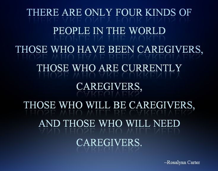Rosalyn Carter - Caregiver Quote.