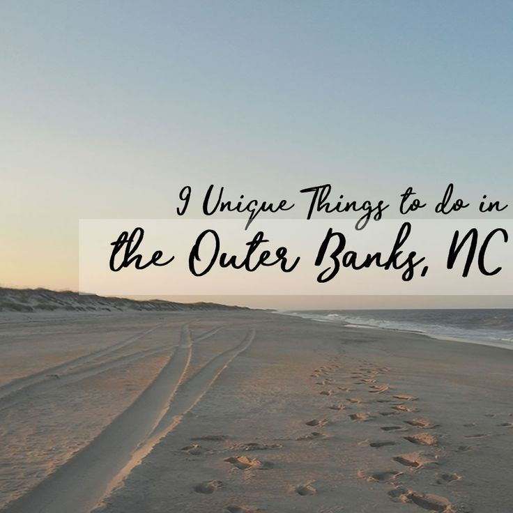 9 Unique Things to do in the Outer Banks, NC | A Cheerful Life Blog
