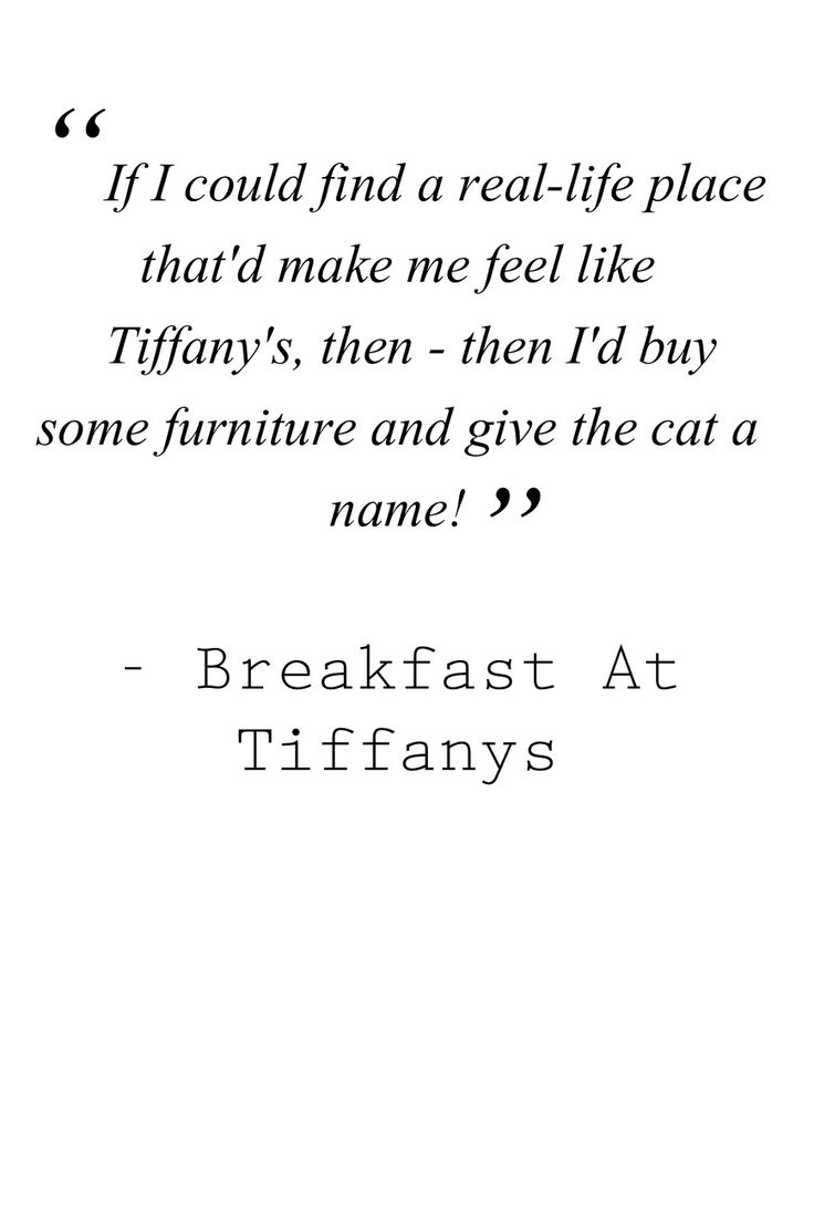 Audrey Hepburn / Breakfast at Tiffanys Quotes