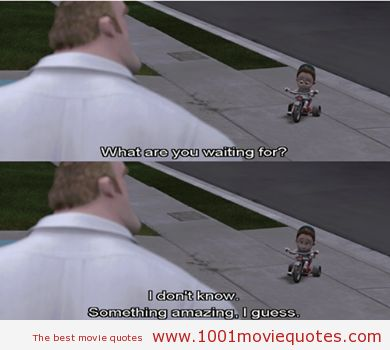 The Incredibles (2004) movie quote