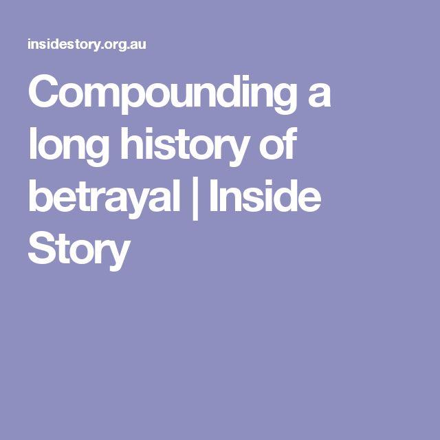Compounding a long history of betrayal   Inside Story