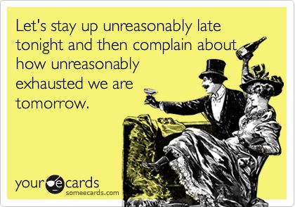 story of my life...: Colleges Life, Funny Ecards About Colleges, Funny Night Quotes, My Husband, My Life, So True, Night Owl, Stay Up Late Quotes, True Stories