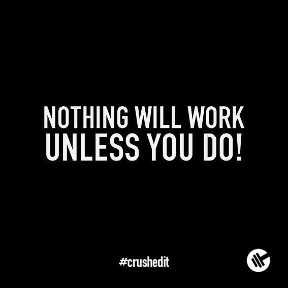Nothing will work unless you do! #fitness #quote #motivation #gym #workout #supplements #sports