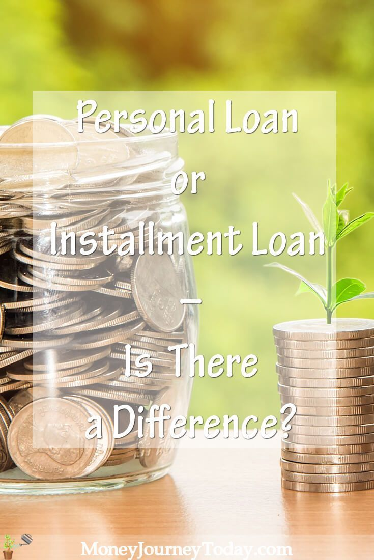 Personal Loan Or Installment Loan Is There A Difference In 2020 Installment Loans Personal Loans Payday Loans