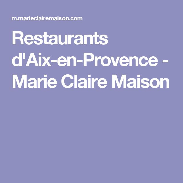les 25 meilleures id es concernant restaurant aix sur pinterest restaurant aix en provence. Black Bedroom Furniture Sets. Home Design Ideas