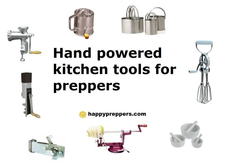 17+ Essential hand-powered kitchen tools for preppers. When the lights go out, you'll need to work in the kitchen the way Grandma did!