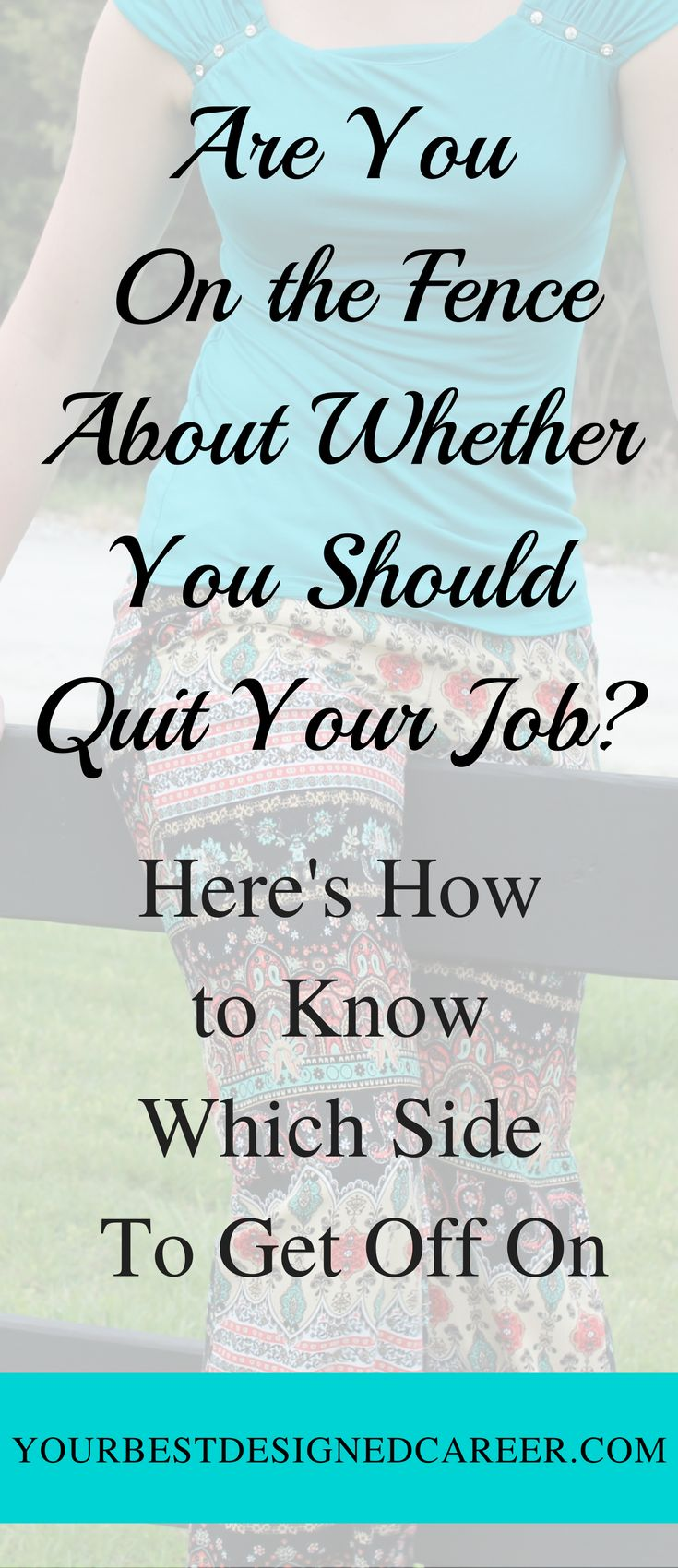best ideas about quit job job quotes quitting are you on the fence about whether you should quit your job here s how to know which side to get off on