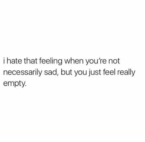 I feel this at sometimes, usually when I feel far away from a person I want to be close to again. Sometimes it's because you miss someone, other times it's because you feel left out or don't know what to do. But it will pass with time my friend.