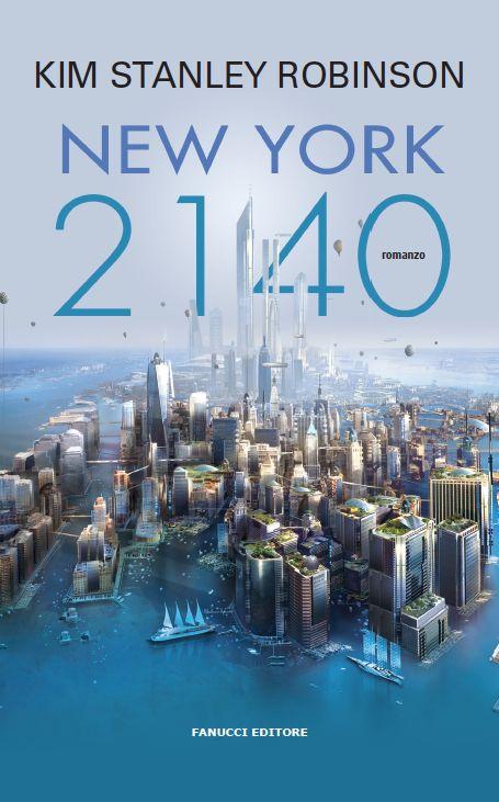 Titolo:  New York 2140   Autore:  Kim Stanley Robinson   Genere:  Fantascienza / Distopico   Casa Editrice: Fanucci Editore   Prezzo:...