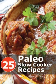 Sick of cooking? Here are 25 easy and delicious Paleo slow cooker recipes. Click the images to get your recipes!