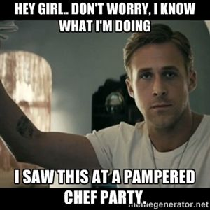 Hey Girl.. don't worry, I know what I'm doing I saw this at a Pampered Chef party.