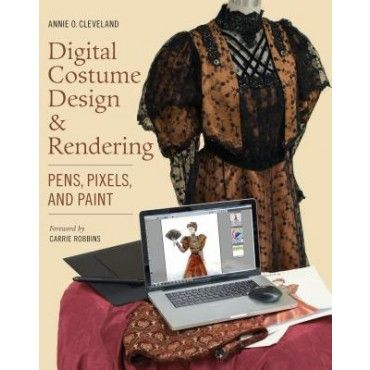 Digital Costume Design & Rendering: Pens, Pixels, and Paint de Cleveland, Annie O. en Gandhi