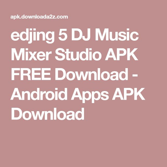 edjing 5 DJ Music Mixer Studio APK FREE Download - Android Apps APK Download